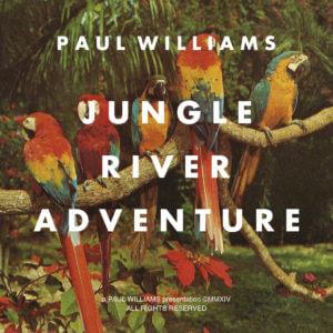 Jungle River Adventure / Paul Williams