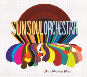What Matters Most / Sun Soul Orchestra