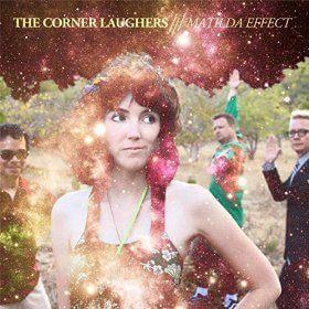 Matilda Effect / The Corner Laughers