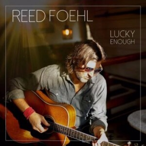 Lucky Enough / Reed Foehl