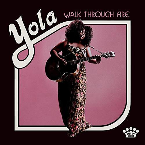 Walk Through Fire / Yola