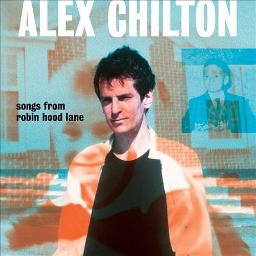 Songs from Robin Hood Lane / Alex Chilton